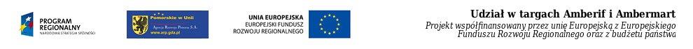 Udział w targach Amberif i Ambermart 2009 oraz 2010 - Projekt współfinansowany przez unię Europejską z Europejskiego Funduszu Rozwoju Regionalnego oraz z budżetu państwa